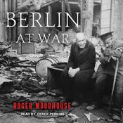 Berlin at War Audiobook, by Roger Moorhouse