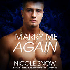Marry Me Again: A Billionaire Second Chance Romance Audiobook, by Nicole Snow