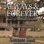 Always & Forever: A Saga of Slavery and Deliverance Audiobook, by Gretchen Craig