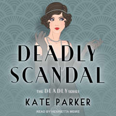 Deadly Scandal Audiobook, by Kate Parker