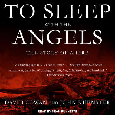 To Sleep with the Angels: The Story of a Fire Audiobook, by David Cowan