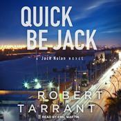Quick Be Jack: A Jack Nolan Novel Audiobook, by Robert Tarrant