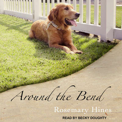 Around the Bend  Audiobook, by Rosemary Hines
