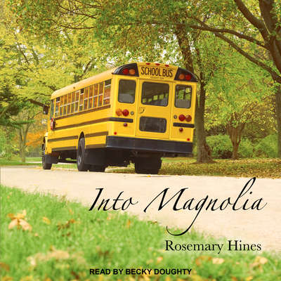 Into Magnolia Audiobook, by Rosemary Hines
