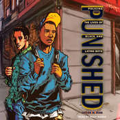 Punished: Policing the Lives of Black and Latino Boys Audiobook, by Victor M. Rios