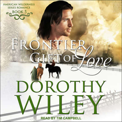 Frontier Gift of Love Audiobook, by Dorothy Wiley