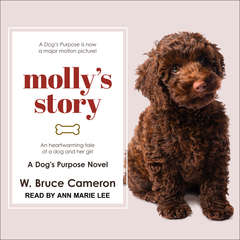 Molly's Story: A Dog's Purpose Novel Audiobook, by W. Bruce Cameron
