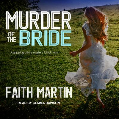 Murder of the Bride Audiobook, by Faith Martin