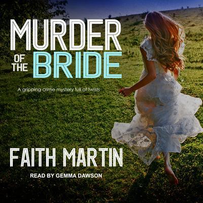 Murder of the Bride Audiobook, by Faith Martin