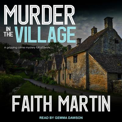 Murder in the Village Audiobook, by Faith Martin