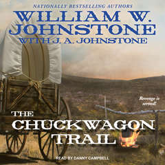 The Chuckwagon Trail Audiobook, by William W. Johnstone