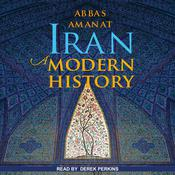 Iran: A Modern History Audiobook, by Abbas Amanat