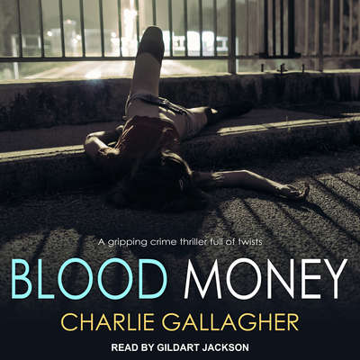 Blood Money Audiobook, by Charlie Gallagher
