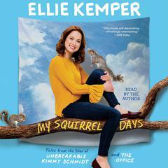 My Squirrel Days Audiobook, by Ellie Kemper