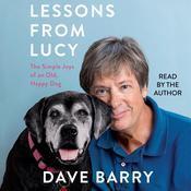 Lessons From Lucy: The Simple Joys of an Old, Happy Dog Audiobook, by Dave Barry