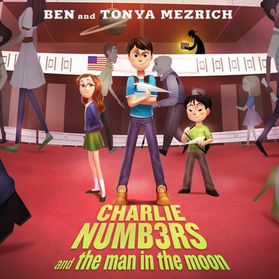 Charlie Numbers and the Man in the Moon Audiobook, by Ben Mezrich