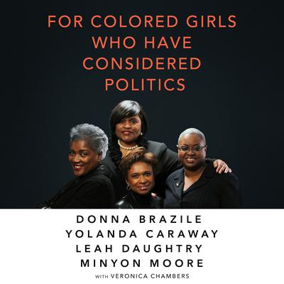 For Colored Girls Who Have Considered Politics Audiobook, by Donna Brazile