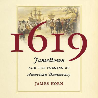 1619: Jamestown and the Forging of American Democracy Audiobook, by