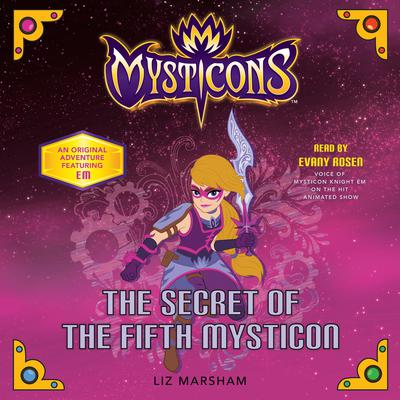 Mysticons: The Secret of the Fifth Mysticon Audiobook, by Liz Marsham
