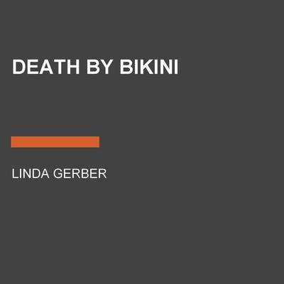 Death by Bikini Audiobook, by Linda Gerber