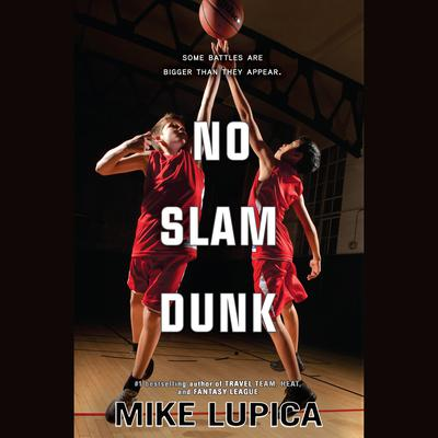 No Slam Dunk Audiobook, by Mike Lupica