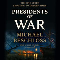 Presidents of War Audiobook, by Michael Beschloss