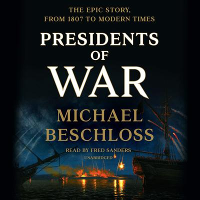 Presidents of War Audiobook, by Michael Beschloss