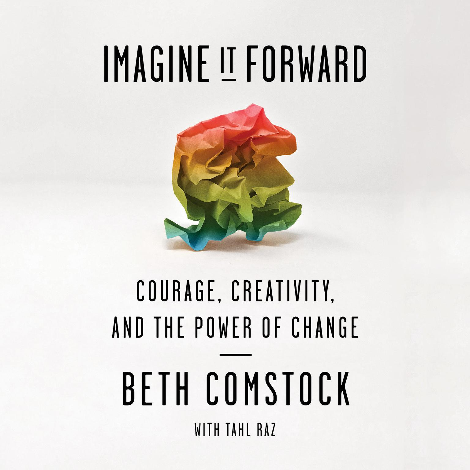 Printable Imagine It Forward: Courage, Creativity, and the Power of Change Audiobook Cover Art