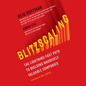 Blitzscaling: The Lightning-Fast Path to Building Massively Valuable Companies Audiobook, by Reid Hoffman, Chris Yeh