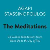 The Meditations: 33 Guided Meditations from Wake Up to the Joy of You Audiobook, by Agapi Stassinopoulos