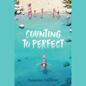 Counting to Perfect Audiobook, by Suzanne LaFleur