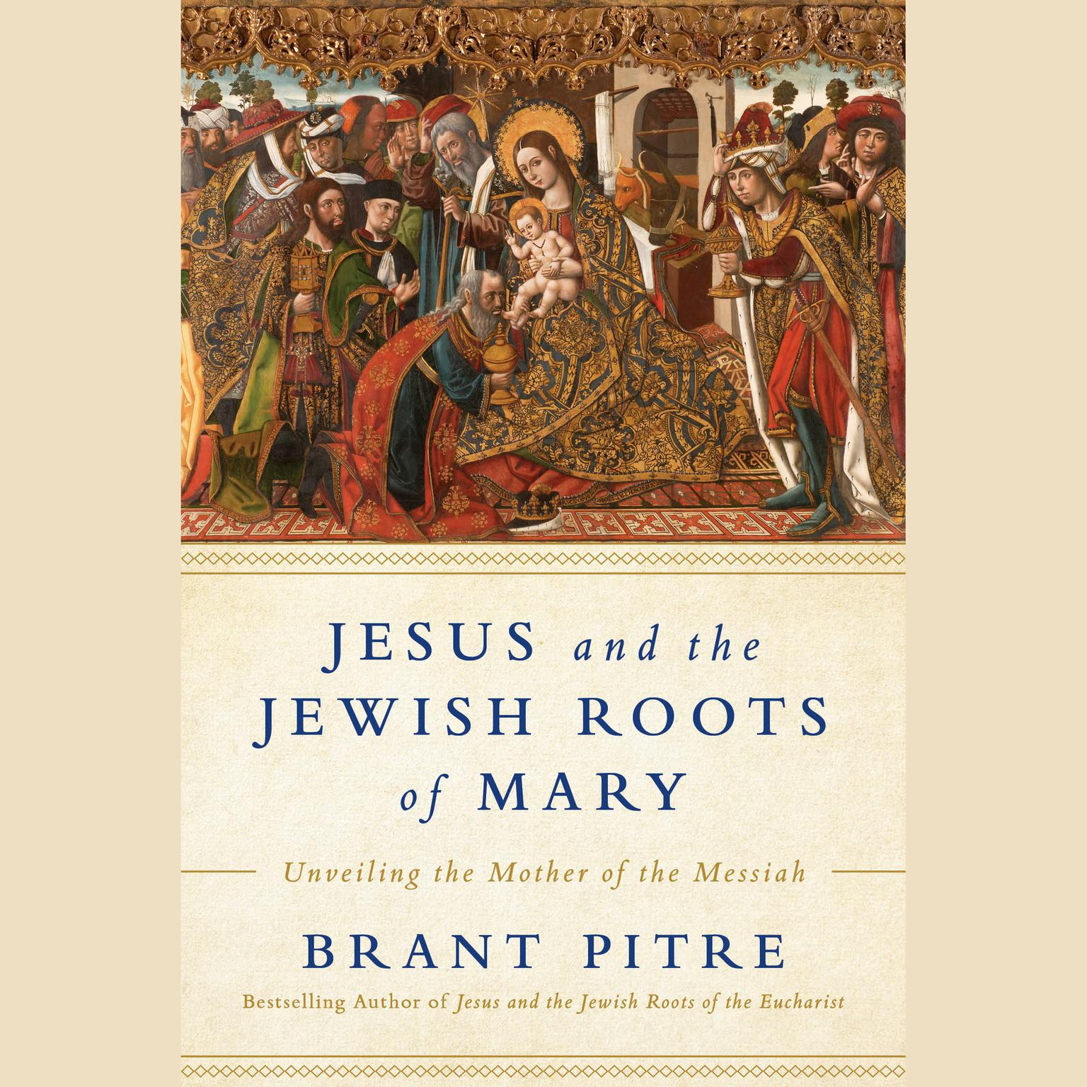 Printable Jesus and the Jewish Roots of Mary: Unveiling the Mother of the Messiah Audiobook Cover Art