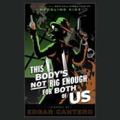 This Bodys Not Big Enough for Both of Us: A Novel Audiobook, by Edgar Cantero
