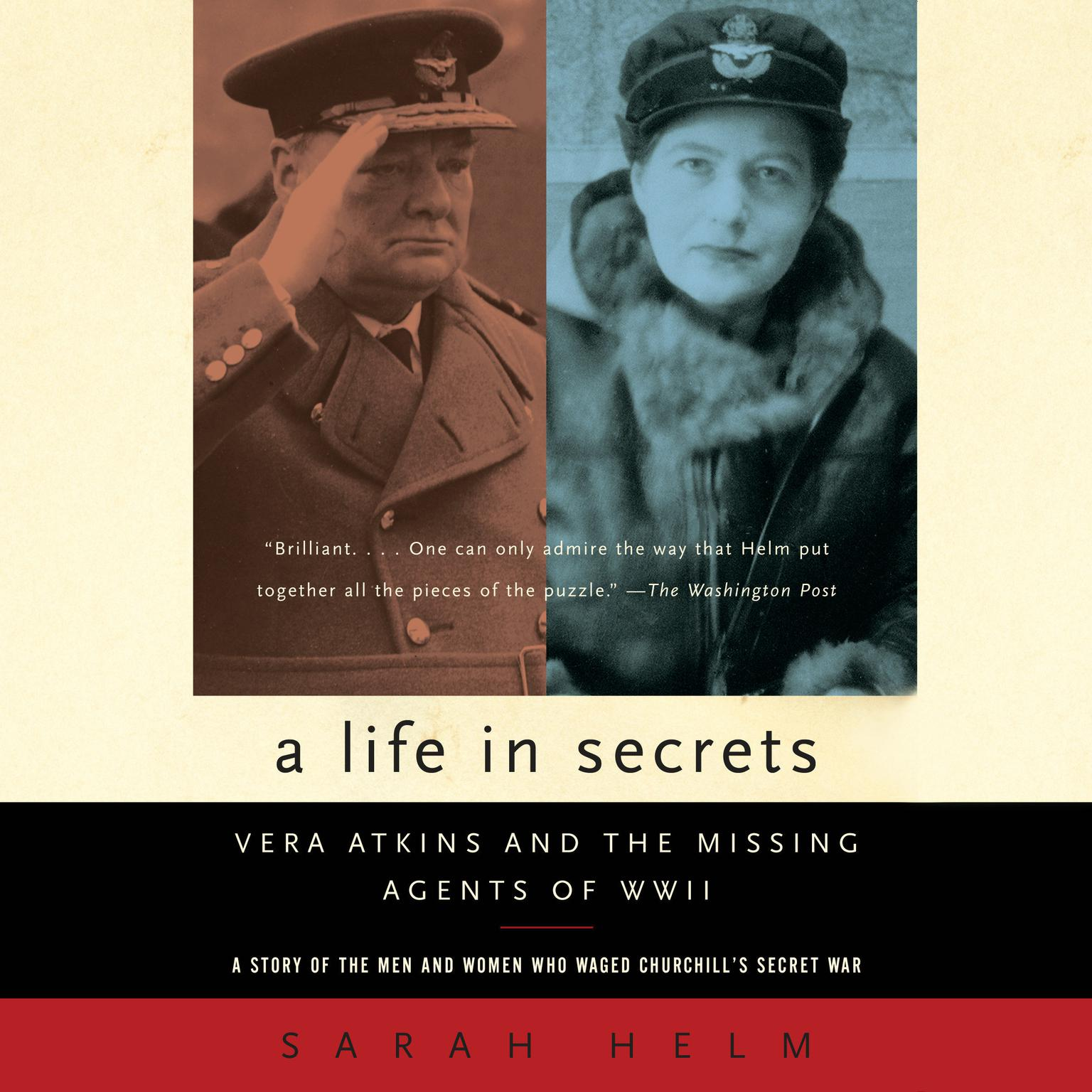 A Life in Secrets: Vera Atkins and the Missing Agents of WWII Audiobook, by