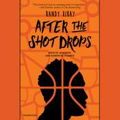 After the Shot Drops Audiobook, by Randy Ribay