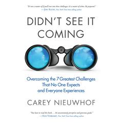 Didnt See It Coming: Overcoming the Seven Greatest Challenges That No One Expects and Everyone Experiences Audiobook, by Carey Nieuwhof