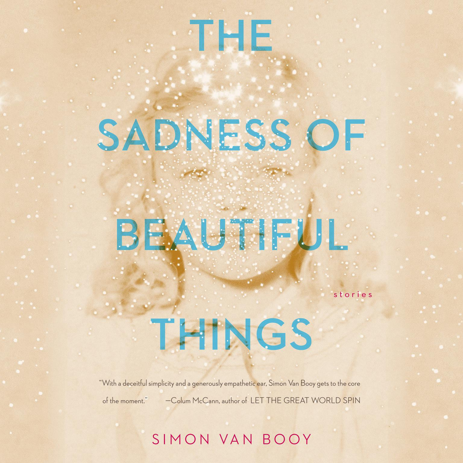 Printable The Sadness of Beautiful Things: Stories Audiobook Cover Art