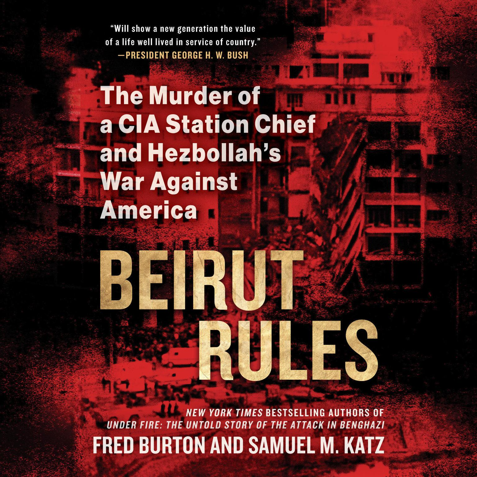 Printable Beirut Rules: The Murder of a CIA Station Chief and Hezbollah's War Against America Audiobook Cover Art