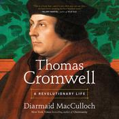Thomas Cromwell: A Revolutionary Life Audiobook, by Diarmaid MacCulloch