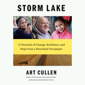 Storm Lake: A Chronicle of Change, Resilience, and Hope from a Heartland Newspaper Audiobook, by Art Cullen