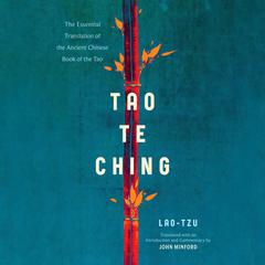 Tao Te Ching: The Essential Translation of the Ancient Chinese Book of the Tao Audiobook, by Lao Tzu