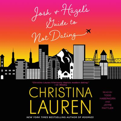 Josh and Hazel's Guide to Not Dating Audiobook, by Christina Lauren