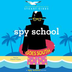 Spy School Goes South Audiobook, by Stuart Gibbs