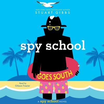 Spy School Goes South Audiobook, by Stuart Gibbs