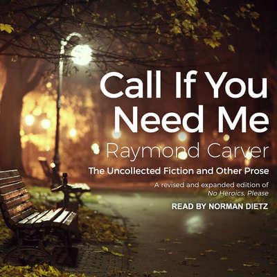 Call If You Need Me: The Uncollected Fiction and Other Prose Audiobook, by