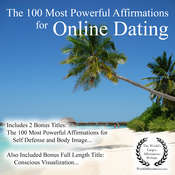 Affirmation | The 100 Most Powerful Affirmations for Online Dating — With 2 Positive & Affirmative Action Bonus Books on Body Image & Self Defense Audiobook, by Jason Thomas