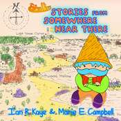 Stories From Somewhere Near There Audiobook, by Joseph Elias, Marie E Campbell, Ian R Kaye