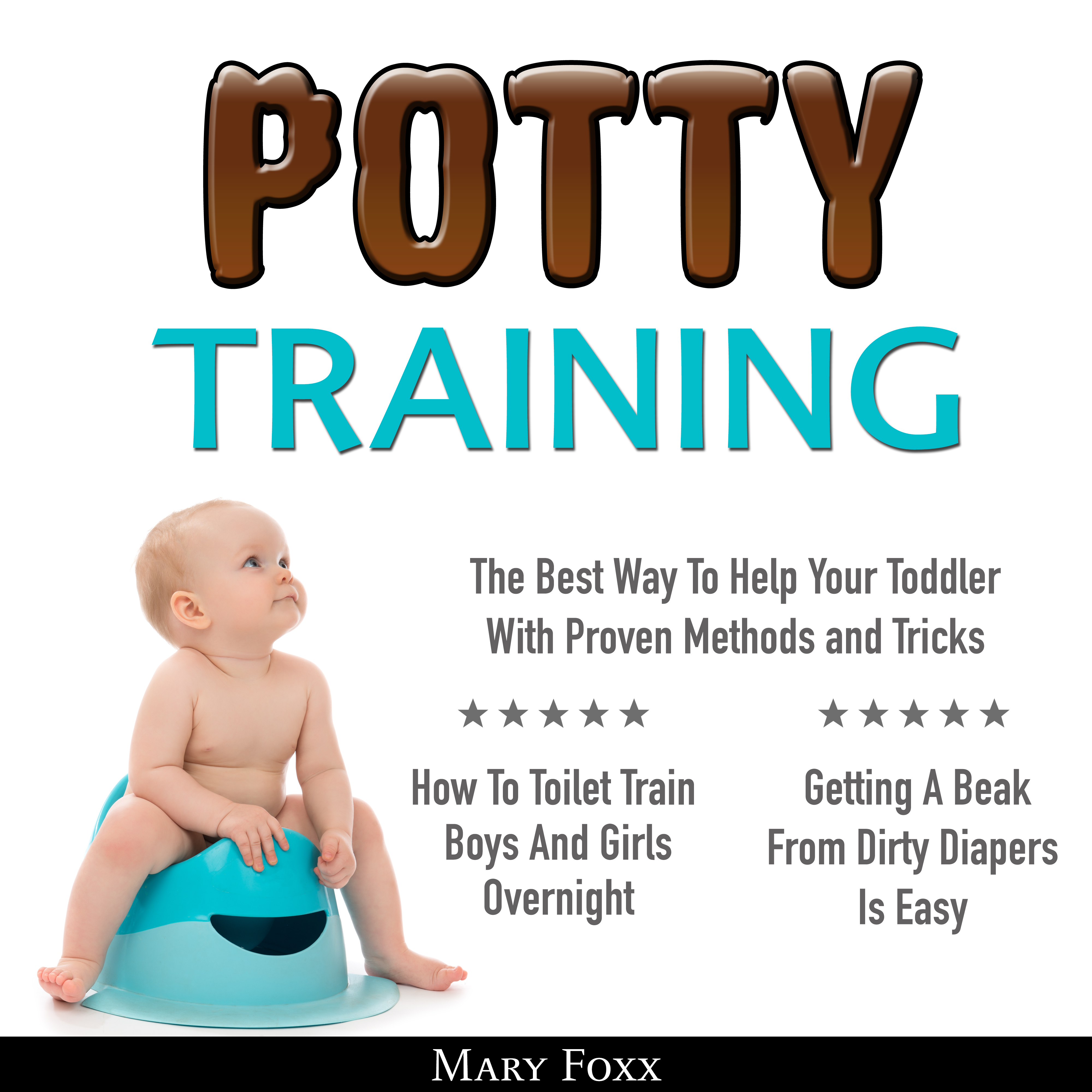 Printable Potty Training: How To Toilet Train Boys And Girls Overnight; The Best Way To Help Your Toddler With Proven Methods and Tricks; Getting A Beak From Dirty Diapers Is Easy Audiobook Cover Art