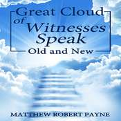 Great Cloud of Witnesses: OLD & NEW Audiobook, by Matthew Robert Payne