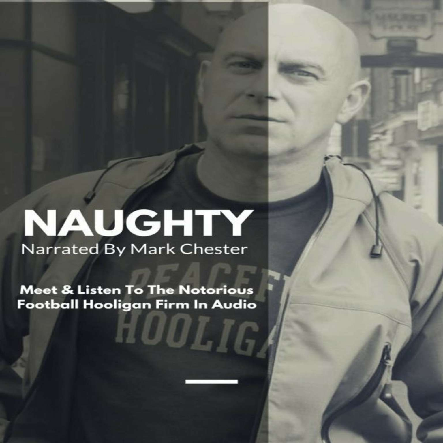Naughty: The Story of a Football Hooligan Gang Audiobook, by Mark Chester